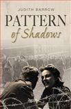 Pattern of Shadows, Barrow, Judith, 1906784051