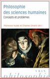 Philosophie des Sciences Humaines : Concepts et Problemes, Florence Hulak, 2711624056