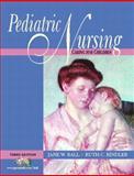 Pediatric Nursing : Caring for Children, Ball, Jane W. and Bindler, Ruth C., 0130994057