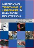 Improving Teaching and Learning in Physical Education, Grout, Harvey and Long, Gareth, 0335234054