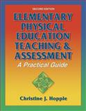 Elementary Physical Education Teaching and Assessment, Christine J. Hopple, 0736044051