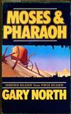 Moses and Pharaoh : Dominion Religion vs. Power Religion, North, Gary, 0930464052
