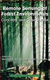 Remote Sensing of Forest Environments : Concepts and Case Studies, , 1402074050