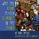 Why the Rabbi Played Clarinet in the Sauna, Dina Shtull, 1482654059