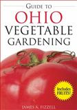 Guide to Ohio Vegetable Gardening, James A. Fizzell, 1591864054