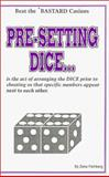 Pre-Setting the Dice, Zeke Feinberg, 1881174050