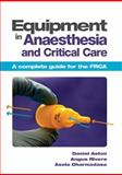 Equipment in Anaesthesia and Critical Care, Rivers, Angus and Aston, Daniel, 1907904050