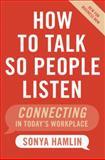 How to Talk So People Listen, Sonya Hamlin, 006073406X