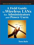A Field Guide to Wireless LANs for Administrators and Power Users, Maufer, Thomas A., 0131014064