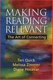 Making Reading Relevant : The Art of Connecting, Hocevar, Diane and Quick, Teri, 0131944061