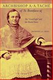 Archbishop A. -A. Taché of St. Boniface, Raymond J. A. Huel, 088864406X
