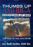 Thumbs up America, Americans at War 2010 - 2011 A Brief History, Dean Smittle, 1460904060