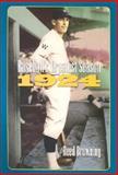 Baseball's Greatest Season 1924, Reed Browning, 1558494065