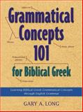 Grammatical Concepts 101 for Biblical Greek 9781565634060