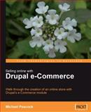 Selling Online with Drupal E-Commerce, Peacock, Michael, 1847194060
