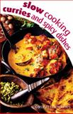 Slow Cooking Curry and Spice Dishes, Carolyn Humphries, 0572034067