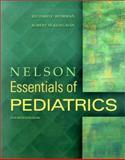 Nelson Essentials of Pediatrics, Behrman, Richard E. and Kliegman, Robert M., 0721694063