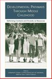 Developmental Pathways Through Middle Childhood : Rethinking Contexts and Diversity As Resources, , 1138004065