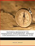 Ristorìya Mongolov PO Armyanskim Istochnikam Perevod I Ob Yasnenìya K P Patkanova 2 Vîp, Gregory and Gregory, 1149204060