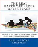 The Real Happily Forever after Place, Sheila Chapman, 1494344068