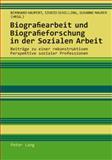 Biografiearbeit und Biografieforschung in der Sozialen Arbeit : Beiträge zu einer rekonstruktiven Perspektive sozialer Professionen, , 3034304064