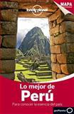 Lonely Planet lo Mejor de Peru, Carolina A. Miranda and Carolyn McCarthy, 8408124064