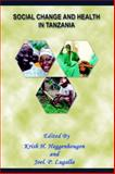 Social Change and Health in Tanzania, Hennenhougen, Kris, 9976604068