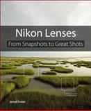 Nikon Lenses, Jerod Foster, 0133904067