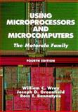 Using Microprocessors and Microcomputers : The Motorola Family, Wray, William C. and Greenfield, Joseph D., 0138404062
