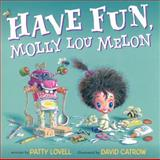 Have Fun, Molly Lou Melon, Patty Lovell, 0399254064