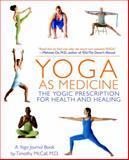 Yoga as Medicine 1st Edition