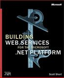 Building XML Web Services for the Microsoft.NET Platform, Short, Scott, 0735614067