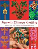 Fun with Chinese Knotting, Lydia Chen, 0804844062