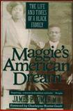 Maggie's American Dream : The Life and Times of A Black Family, Comer, James, 0833554069