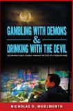 Gambling with Demons and Drinking with the Devil, Nicholas Woolworth, 1494334062