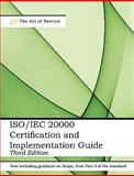 ISO/IEC 20000 Certification and Implementation Guide - Standard Introduction, Tips for Successful ISO/IEC 20000 Certification, FAQs, Mapping Responsibilities, Terms, Definitions and ISO 20000 Acronyms - Third Edition, Ivanka Menken, 1742444067
