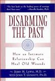 Disarming the Past : How an Intimate Relationship Can Heal Old Wounds, Lewis, Jerry M., 1891944061