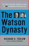 The Watson Dynasty, Richard S. Tedlow, 0060014067