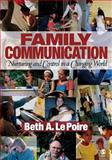Family Communication : Nurturing and Control in a Changing World, Le Poire, Beth A., 1412904064