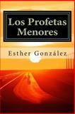 Los Profetas Menores, Esther Gonzalez, 148411406X