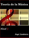 Teoria de la Musica: Nivel 2, Angel Candelaria, 1490364064