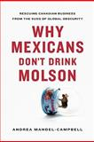 Why Mexicans Don't Drink Molson, Andrea Mandel-Campbell, 1553654064