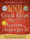 1001 Great Ideas for Teaching and Raising Children with Autism Spectrum Disorders, 2nd Edition, Ellen Notbohm and Veronica Zysk, 1935274066