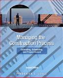 Managing the Construction Process : Estimating, Scheduling and Project Control, Gould, Frederick E., 0130604062