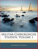 Militar-Chirurgische Studien, Hermann Demme, 1142484068