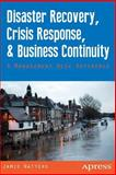 Disaster Recovery, Crisis Response, and Business Continuity, Jamie Watters, 1430264063