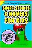 Collection of Minecraft Short Stories and Novels for Kids: Featuring 7 Different Books, Minecraft Handbooks, 1500314064