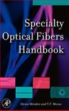 Specialty Optical Fibers Handbook, , 012369406X