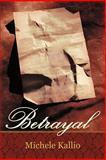 Betrayal, Michele Kallio, 1462004067