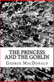 The Princess and the Goblin, George MAcDONALD, 1482354063